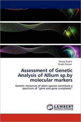 Assessment of Genetic Analysis of Allium Sp.by Molecular Markers
