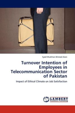 Turnover Intention of Employees in Telecommunication Sector of Pakistan