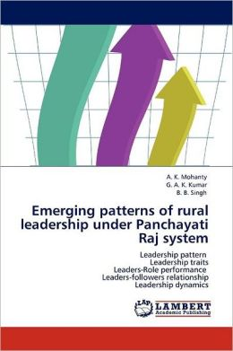 Emerging Patterns of Rural Leadership Under Panchayati Raj System