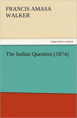 The Indian Question (1874)