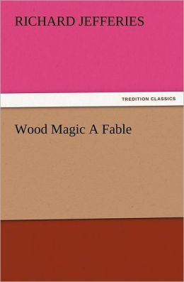 Wood Magic a Fable