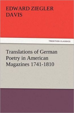 Translations of German Poetry in American Magazines 1741-1810
