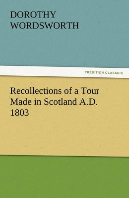 Recollections of a Tour Made in Scotland A.D. 1803
