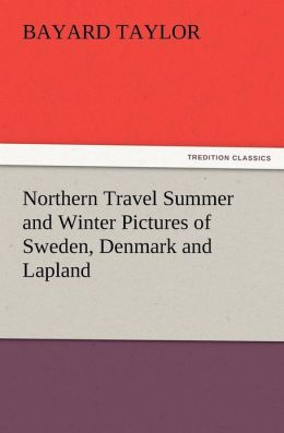 Northern Travel Summer and Winter Pictures of Sweden, Denmark and Lapland