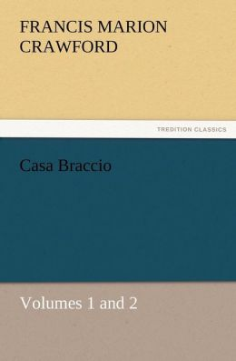 Casa Braccio, Volumes 1 and 2