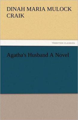 Agatha's Husband a Novel