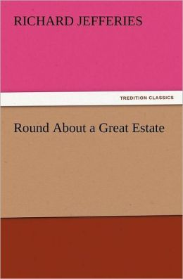 Round about a Great Estate