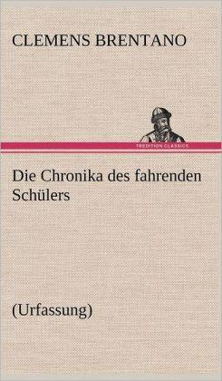 Die Chronika Des Fahrenden Schulers (Urfassung)