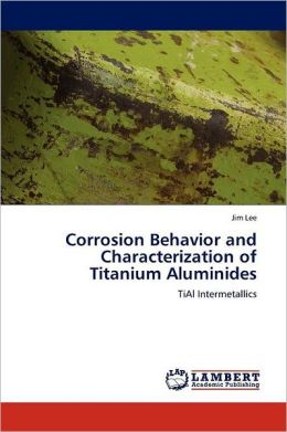 Corrosion Behavior And Characterization Of Titanium Aluminides