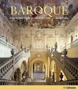 Baroque: Architecture, Sculpture, Painting