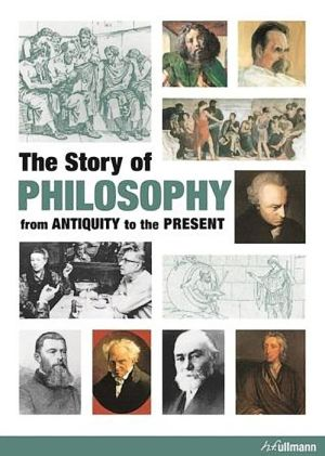 The Story of Philosophy: From Antiquity to the Present