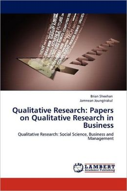 Qualitative Research: Papers on Qualitative Research in Business