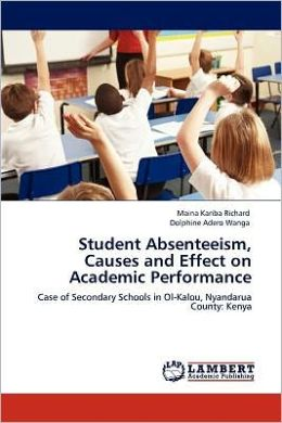 Student Absenteeism, Causes and Effect on Academic Performance