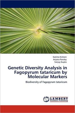 Genetic Diversity Analysis in Fagopyrum tataricum by Molecular Markers