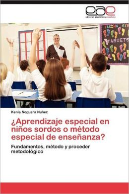 Aprendizaje Especial En Ninos Sordos O Metodo Especial de Ensenanza?