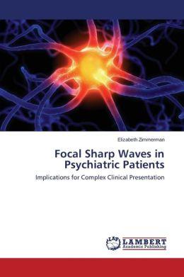 Focal Sharp Waves in Psychiatric Patients