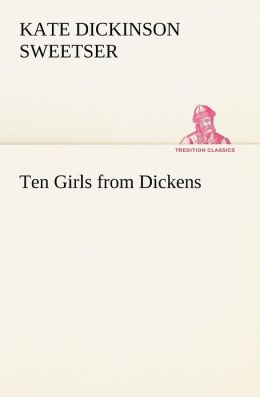 Ten Girls from Dickens