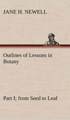 Outlines of Lessons in Botany, Part I; From Seed to Leaf