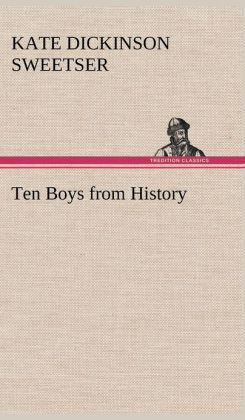 Ten Boys from History