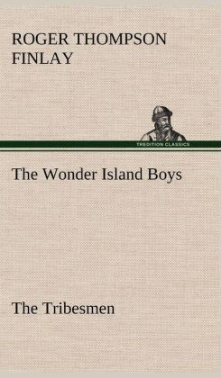 The Wonder Island Boys: The Tribesmen
