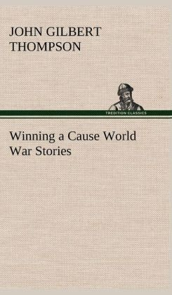 Winning a Cause World War Stories