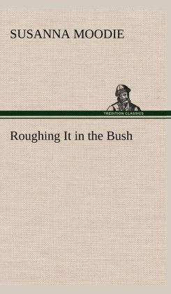 Roughing It in the Bush