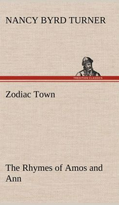 Zodiac Town the Rhymes of Amos and Ann