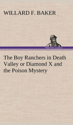 The Boy Ranchers in Death Valley or Diamond X and the Poison Mystery