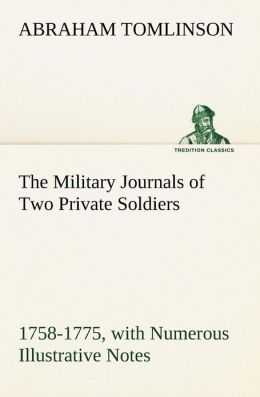 The Military Journals of Two Private Soldiers, 1758-1775 with Numerous Illustrative Notes