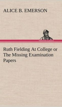 Ruth Fielding at College or the Missing Examination Papers