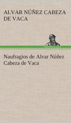 Naufragios de Alvar Nunez Cabeza de Vaca