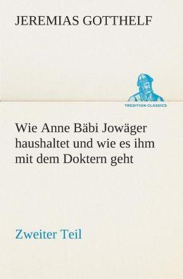 Wie Anne Babi Jowager Haushaltet Und Wie Es Ihm Mit Dem Doktern Geht