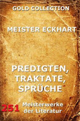 Predigten, Traktate, Sprüche: Erweiterte Ausgabe