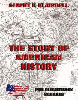 The Story Of American History: Fully Illustrated Edition