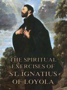 The Spiritual Exercises of St. Ignatius of Loyola: Extended Annotated Edition