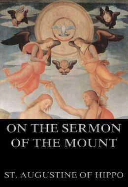 On the Sermon On The Mount: Extended Annotated Edition