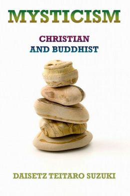 Mysticism, Christian and Buddhist: Extended Annotated Edition