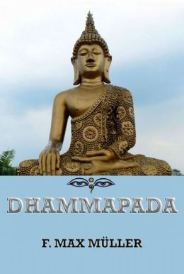 The Dhammapada: Extended Annotated Edition