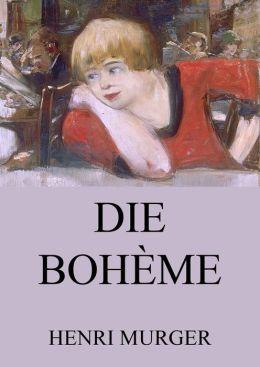 Die Bohème: Vollständige Ausgabe