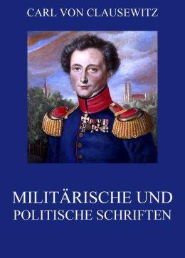 Militärische und politische Schriften: Vollständige Ausgabe