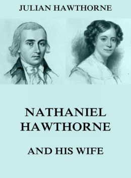 Nathaniel Hawthorne And His Wife