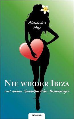 Nie Wieder Ibiza Und Andere Gedanken Ber Beziehungen
