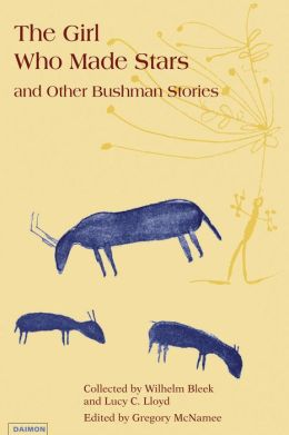 The Girl Who Made Stars: And Other Bushman Stories