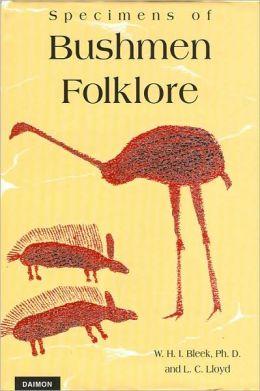 Specimens of Bushmen Folklore