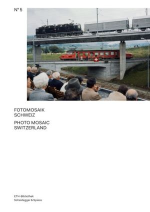 Photo Mosaic Switzerland: The Archive of the Image Agency Comet Photo AG