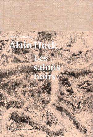 Alain Huck: Les salons noirs