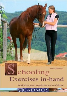 Schooling Exercises In-Hand: Working Towards Suppleness and Confidence
