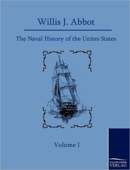 The Naval History of the United States