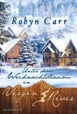 Book Cover Image. Title: Unter dem Weihnachtsbaum in Virgin River, Author: Robyn Carr