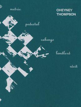 Cheyney Thompson: Metric, Pedestal, Landlord, Cabengo, Recit
